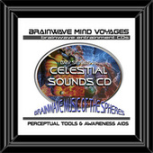 BMV Series 26 - Celestial Sounds - Brainwave Meditation by Brainwave Mind Voyages