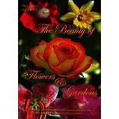 The Beauty of Flowers & Gardens by David & The High Spirit