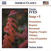 IVES, C.: Songs, Vol. 5 by Various Artists