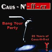 Bang Your Party - 20 Years Of Caus-N-ff-ct by Various Artists