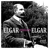 Elgar Conducts Elgar by Various Artists