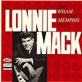 The Wham Of That Memphis Man! by Lonnie Mack