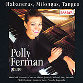 Habaneras, Milongas, Tangos by Polly Ferman