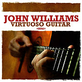 Virtuoso Guitar (Digitally Remastered) by John Williams (Guitar)