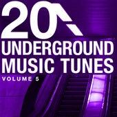 20 Underground Music Tunes, Vol. 5 by Various Artists