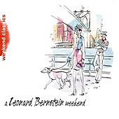 A Leonard Bernstein Weekend by Various Artists