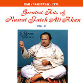 Grestest Hits Of Nusrat Fateh Ali Khan Vol -3 by Nusrat Fateh Ali Khan