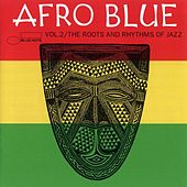 Afro Blue Vol. 2: The Roots and Rhythms of Jazz by Various Artists