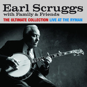 The Ultimate Collection / Live at the Ryman by Earl Scruggs