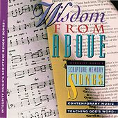 Wisdom From Above: Integrity Music's Scripture Memory Songs by Scripture Memory Songs