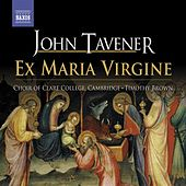 TAVENER: Premiere of Ex Maria Virgine A Christmas Sequence for SATB and organ by Sir John Tavener by Various Artists