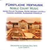 Fürstliche Hofmusik by Luigi Zanetti Orchestra Da Camera Dell'Arte