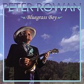 Bluegrass Boy by Peter Rowan