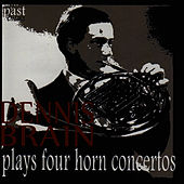 Dennis Brain Plays Four Horn Concertos by Mozart by Dennis Brain