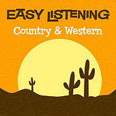 Easy Listening: Country & Western by 101 Strings Orchestra