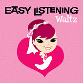 Easy Listening: Waltz by Various Artists