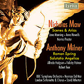 Maw: Scenes and Arias - Milner: Salutatio Angelica, Roman Spring by Various Artists