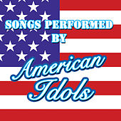 Songs Performed By American Idols by Various Artists