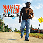 Walk A Mile by Mikey Spice