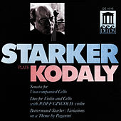 KODALY, Z.: Cello Sonata / Duo / BOTTERMUND, H.: Variations on a theme by Paganini (Starker Plays Kodaly) (Starker, Gingold) by Janos Starker