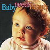 Baby Needs Beauty by Various Artists