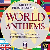 MILLAR BRASS ENSEMBLE: World Anthems by Stephen Squires
