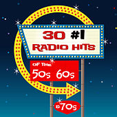 30 #1 Radio Hits of the 50s, 60s & 70s by Various Artists