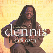 Let Me Be the One by Dennis Brown