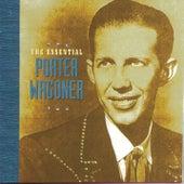 The Essential Porter Wagoner by Porter Wagoner