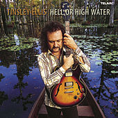 Hell or High Water by Tinsley Ellis