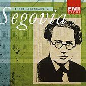 The Legendary Andrés Segovia by Andres Segovia