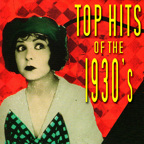 Top Hits Of The 1930s by Various Artists