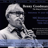 The Yale University Archives, Volumes 11 & 12, NBC Broadcast Recordings, 1936-1943 by Benny Goodman