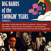 Big Bands Of The Swingin' Years (Digitally Remastered) by Various Artists