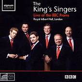 The King's Singers Live at the BBC Proms by Various Artists