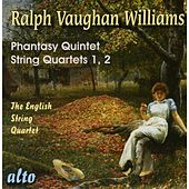 Vaughan Williams:  Phantasy Quintet; String Quartets Nos. 1 & 2 by The English String Quartet
