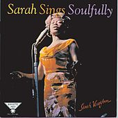 Sarah Sings Soulfully by Sarah Vaughan
