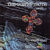 The Gospel Truth Vol.3 by Owen Gray