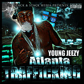 Atlanta Trafficking by Young Jeezy