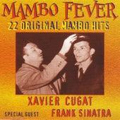 Mambo Fever - 22 Original Mambo Hits by Xavier Cugat