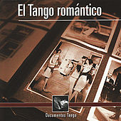 Documentos Tango - El Tango romántico by Various Artists