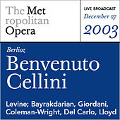 Berlioz: Benvenuto Cellini (December 27, 2003) by Various Artists