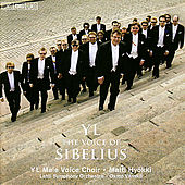 SIBELIUS, J.: Partsongs/Vapautettu kuningatar/Rakastava/Laulu Lemminkaiselle (YL Male Voice Choir) (YL - The Voice of Sibelius) by Various Artists