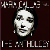 Maria Callas - The Anthology by Maria Callas