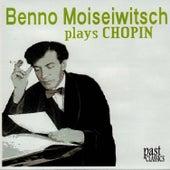 Benno Moiseiwitsch Plays Chopin by Benno Moiseiwitsch