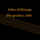 The Guitar, Solo by John Williams (Guitar)