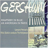 Gershwin: Rhapsody in Blue & An American in Paris by Leonard Pennario