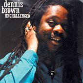 Unchallenged by Dennis Brown