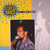 Can't Stay Away by Gregory Isaacs