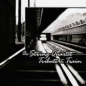 The String Quartet Tribute To Train by Various Artists